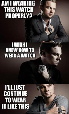 Leonardo Dicaprio has a watch and seems to be confused.