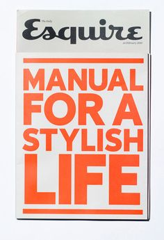 Oh Esquire, you epitomise style in design, type and layout. For real life: -manual to event or manual to whatever the theme of spread. Manual to work out have pointers tips blah blah
