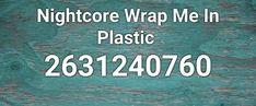 wrap me in plastic roblox id