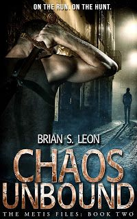 Chaos Unbound   The Metis Files   Book Two   Brian S. Leon     Genre: Urban Fantasy     Publisher: Red Adept Publishing     Date of ...