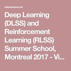 Deep Learning (DLSS) and Reinforcement Learning (RLSS) Summer School, Montreal 2017 - VideoLectures - VideoLectures.NET