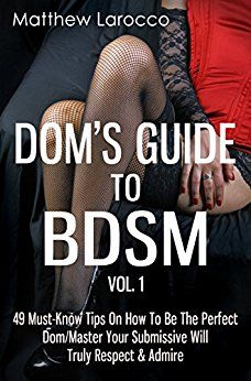 BDSM Fetish Kink Book Guide Life Roleplay Sexy Safety Submissive Training Dom Master Tips Relationship Respect