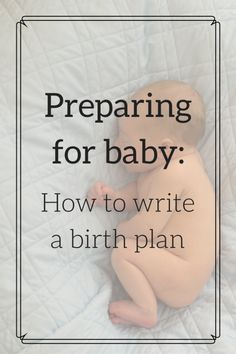 Great tips on how to write a birth plan!