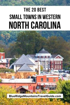 The 20 Best Western NC Small Towns To Visit (and Live In!), including towns near Asheville, Bryson City & all along the Blue Ridge Parkway. | best small towns in the usa | best small towns in america | nc small towns | small cities in north carolina | best small towns to live in nc | quaint towns in north carolina | small towns near asheville nc | best small towns in north carolina | small mountain towns in nc | cute towns in north carolina | best small towns in north carolina to live in
