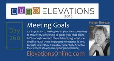 Daily Perspective 260 | Meeting Goals - It's important to have goals in your life - something to strive for, something to guide you. That alone isn't enough to reach them. Identifying what you need to reach these important milestones is key. Enough sleep? Quiet area to concentrate? Control the elements to optimize your performance. #Goals