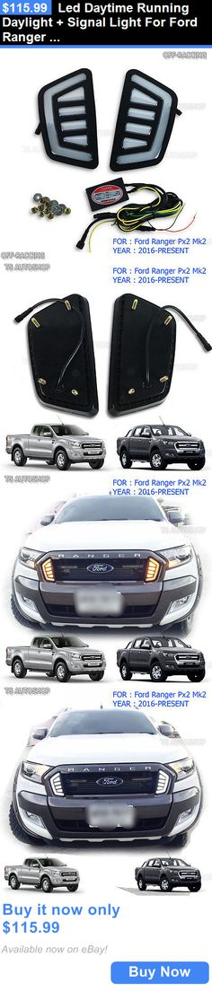 Motors Parts And Accessories: Led Daytime Running Daylight + Signal Light For Ford Ranger Px Mk2 Facelift 2016 BUY IT NOW ONLY: $115.99