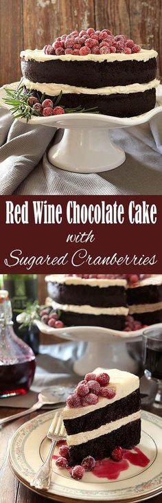 Red Wine Chocolate Cake with a Mascarpone and Whipped Cream Frosting topped with Sugared Cranberries. A perfect cake for the holidays!