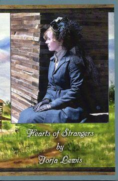 """Hearts of Strangers"" published July 4th and available at www.amazon.com or visit my website www.jorjalewis.com  Wonderful story of BFF's"