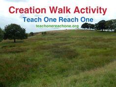 Creation Walk – Teach One Reach One