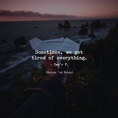 Quotes 'nd Notes : Photo Liking Someone Quotes, Tired Of Everything Quotes, Tired Quotes, Mood Quotes, Positive Quotes, Motivational Quotes, Inspirational Quotes, Unhappy Quotes, Anniversary Quotes