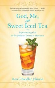 Sweet Iced Tea with Rose Chandler Johnson