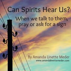 Can Loved Ones, Angels and Spirit Guides hear your prayers, requests and voice when you speak? Find out in this article >>>