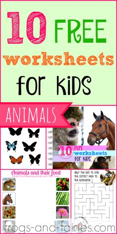 A special GIFT for blog readers! 10 FUN Worksheets for Kids-The theme of the worksheets are Animals! Frogs-and-Fairies.com