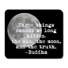 Details about Buddha Truth Quote Full Moon Computer Mouse Pad Mat Mousepad New Great Quotes, Quotes To Live By, Inspirational Quotes, Meaningful Quotes, Truth Quotes, Me Quotes, Full Moon Quotes, Thing 1, Teen Wolf
