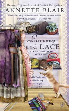 Larceny and Lace (The second book in the Vintage Magic Mystery series) A novel by Annette Blair New Books, Books To Read, Reading Books, Reading Lists, Mystery Novels, Mystery Series, Cozy Mysteries, Book Nooks, Book Collection