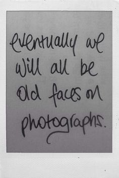 Perks of being a wallflower...I never saw this movie, but I like this quote. I like looking at old pictures :)