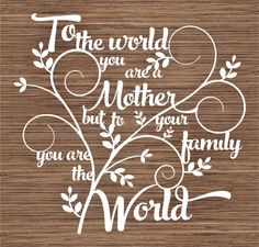 To the World you are a Mother PDF SVG Instant Download Papercutting Template