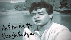 Kah Do Koi Na Kare Yaha Pyar.... | Mohammad Rafi - YouTube Saddest Songs, Best Songs, Old Song, Koi, Youtube, Movie Posters, Fictional Characters, Film Poster, Fantasy Characters
