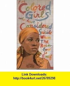 For Colored Girls who have Considered Suicide When TFirst Collier  Edition 1989he Rainbow is Enuf Ntozake  Shange ,   ,  , ASIN: B003ZVMV2Q , tutorials , pdf , ebook , torrent , downloads , rapidshare , filesonic , hotfile , megaupload , fileserve