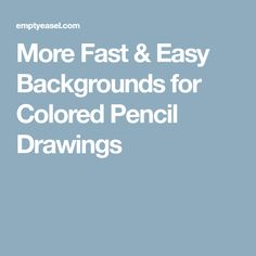More Fast & Easy Backgrounds for Colored Pencil Drawings