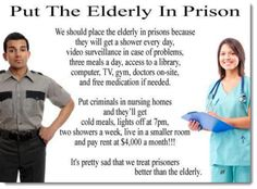 I've been seeing this photo a lot lately and as a CNA this photo makes me sick. I along with other CNAs do the best to make sure our residents are happy, healthy, clean, etc. No nursing home is perfect, illness happens, injury happens, and death happens; it's all part of life. But nursing homes are nothing like prison, people who agree and post this obviously have no idea what the medical field or geriatrics is like.