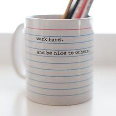 Work Hard and Be Nice to Others Mug