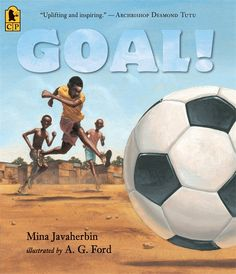 #commoncore Goal! by Mina Javaherbin. In a dusty township in South Africa, Ajani and his friends have earned a brand-new, federation-size soccer ball. They kick. They dribble. They run. They score. These clever boys are football champions! But when a crew of bullies tries to steal their ball, will Ajani and his friends be able to beat them at their own game? ISBN 9780763658229 Ages 6-9, GRL M