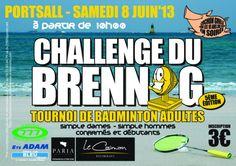 Challenge du brennig, tournoi de badminton adultes 2013 à PLOUDALMEZEAU. Le samedi 8 juin 2013 à PLOUDALMEZEAU.