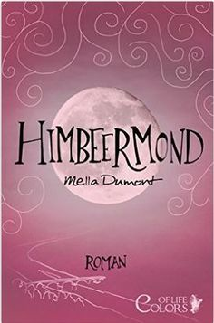 Himbeermond von Mella Dumont