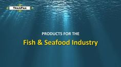 View TranPak's products for the Fish & Seafood industry. We offer a range of material handling, storage and shipping goods to streamline your operation.   Our products perform very well in the Fish & Seafood industry sector due to their design, durability and ROI.   See more here... http://www.tranpak.com/popular-industries-and-uses/fish-seafood   Our range includes:  - OmniCrate  - MegaBin  - 16 Series Macro Bin  - Grizzly Plastic Pallet   Click to read full PDF