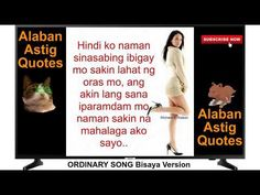 Astig Quotes AAQ 11[ORDINARY SONG BISAYA VERSION] Songs, Memes, Quotes, Youtube, Quotations, Meme, Song Books, Quote, Youtubers