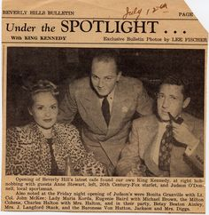 Under the Spotlight with King Kennedy: Opening of Beverly Hill's latest cafe found our own King Kennedy, at right hobnobbing with guests Anne Stewart, 20th Century-Fox starlet, and Judson O'Donnell, local sportsman.