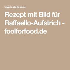 Rezept mit Bild für Raffaello-Aufstrich - foolforfood.de