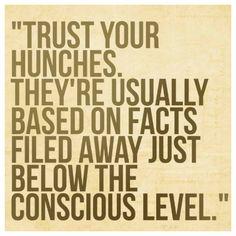 Trust your gut...