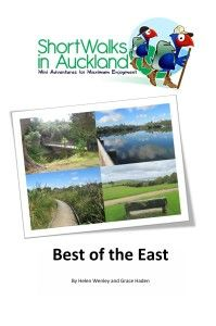 Short walks in Auckland: Best of the East. 13 self guided circular walks helping you find the hidden treasures in your local area.