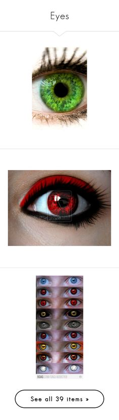"""Eyes"" by bvbfallenangelpurdygirl ❤ liked on Polyvore featuring beauty products, skincare, eye care, eyes, makeup, beauty, eye makeup, contacts, filler and phrase"