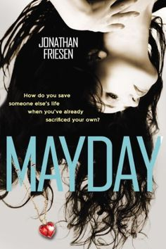 Mayday by Jonathan Friesen | Publisher: Speak | Publication Date: April 10, 2014 | www.jonathanfriesen.com | #YA #Paranormal #souls