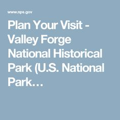 Plan Your Visit - Valley Forge National Historical Park (U.S. National Park…