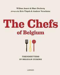 The Chefs of Belgium: Trendsetters in Belgian Cuisine
