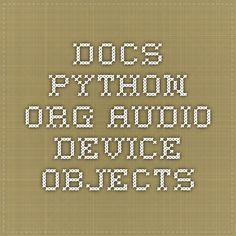 docs.python.org -  Audio Device Objects
