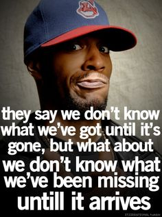 Kid Cudi quote. Wise quote and rocking the Indians hat  love him ❤❤