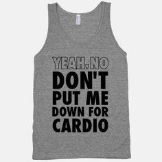 No exercise | 28 T-Shirts For When You Literally Cannot
