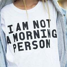 I AM NOT A MORNING PERSON T-SHIRT  | PURISD.de