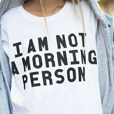 I AM NOT A MORNING PERSON T-SHIRT  | PURISD.de