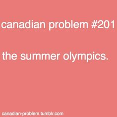 Lol its true, we do much better in the Winter Olympics. Understandable considering winter can consume 9 out of the 12 months sometimes. Canadian Memes, Canadian Things, I Am Canadian, Canadian Girls, Canadian History, Canada Funny, Canada Eh, Canada Humor, Canadian Stereotypes