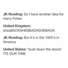 JkRowling<<<HAHAHHAHHAHAHA ITS SO TRUE AS AN AMERICAN I SAY THIS WAS AND IS OUR REACTION