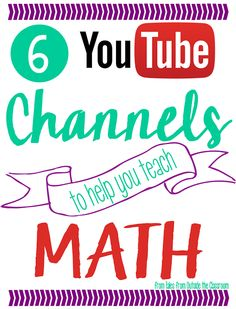 6 YouTube Channels to Help you Teach Math- Tales from Outside the Classroom