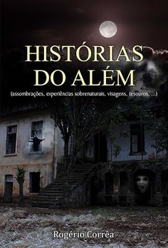 Instituto Cultural de Escritores do Brasil - ICEIB: Lançamento do livro Histórias do além (assombraçõe...
