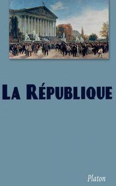 La République par Platon. Une Référence obligée en philosophie politique.