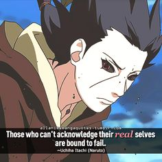 """""""Those who can't acknowledge their real selves are bound to fail"""""""